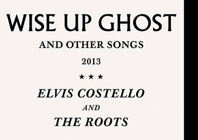 "The Roots & Elvis Costello ""Wise Up Ghost"""